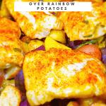 Roasted Cod Over Rainbow Potatoes
