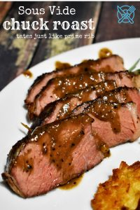 Sous Vide Chuck Roast Recipe From Nerd Chefs - tastes just like prime rib!