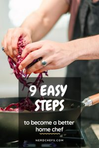 9 Easy Steps to Become a Better Cook
