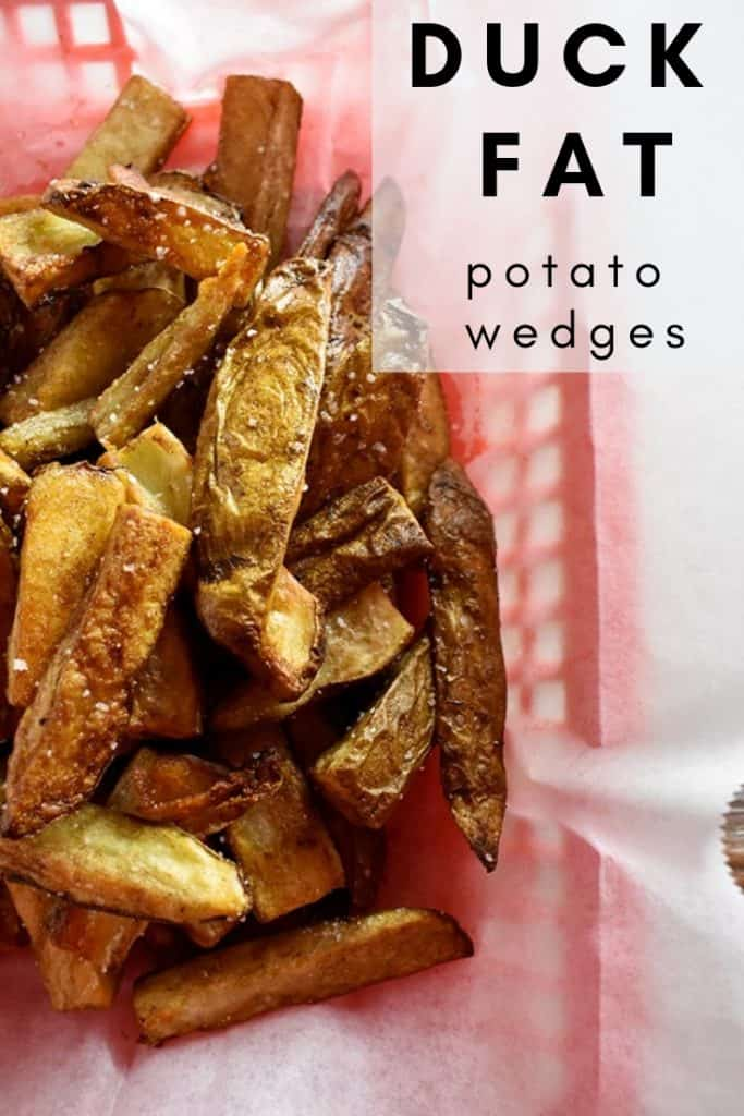 Duck Fat Potato wedges
